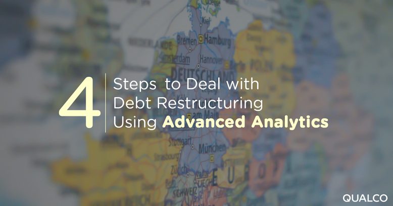 4 Steps To Deal With Debt Restructuring Using Advanced Analytics