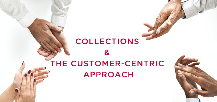 Collections and the customer-centric approach
