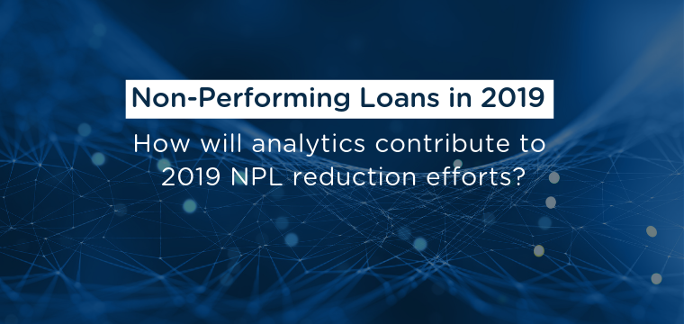 How will analytics contribute to 2019 NPL reduction efforts