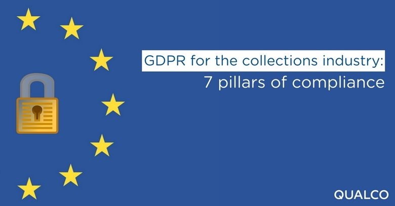 GDPR for the collections industry: 7 pillars of compliance