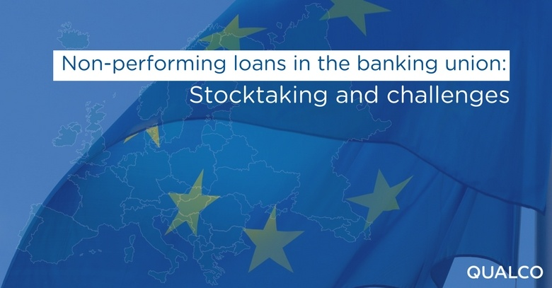 Non-performing loans in the banking union : Stocktaking and challenges