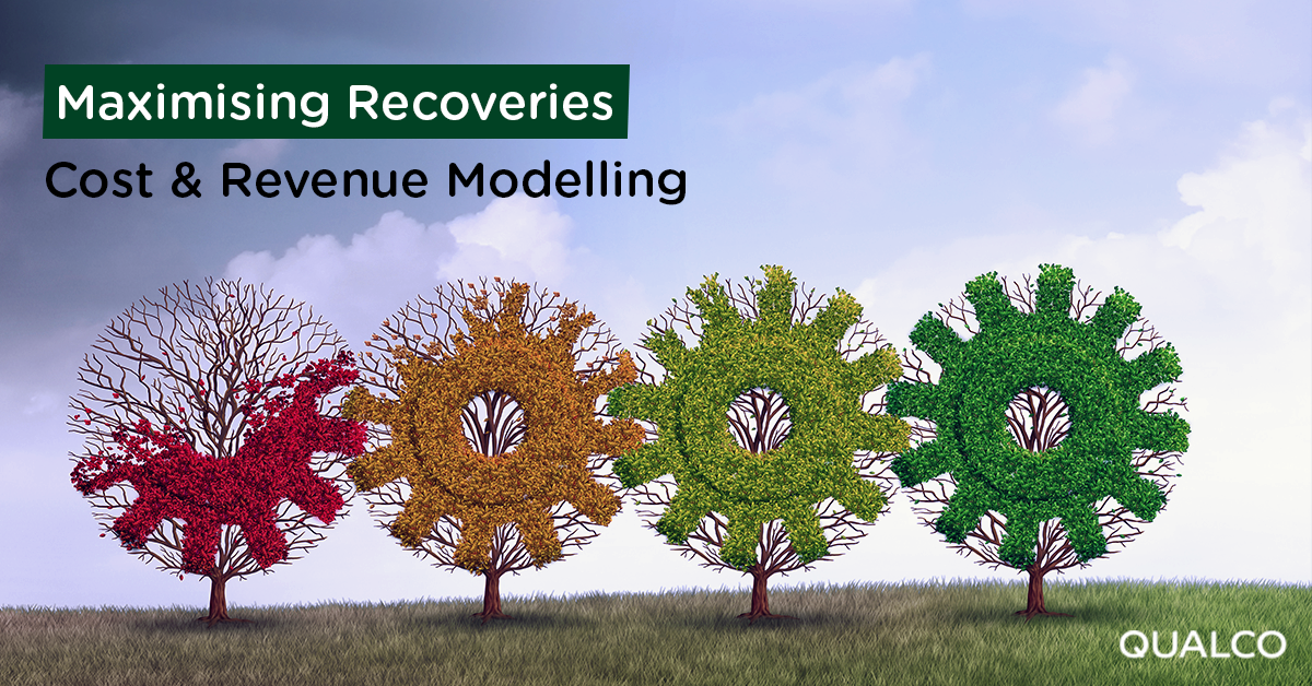 Maximising recoveries through cost and revenue modelling