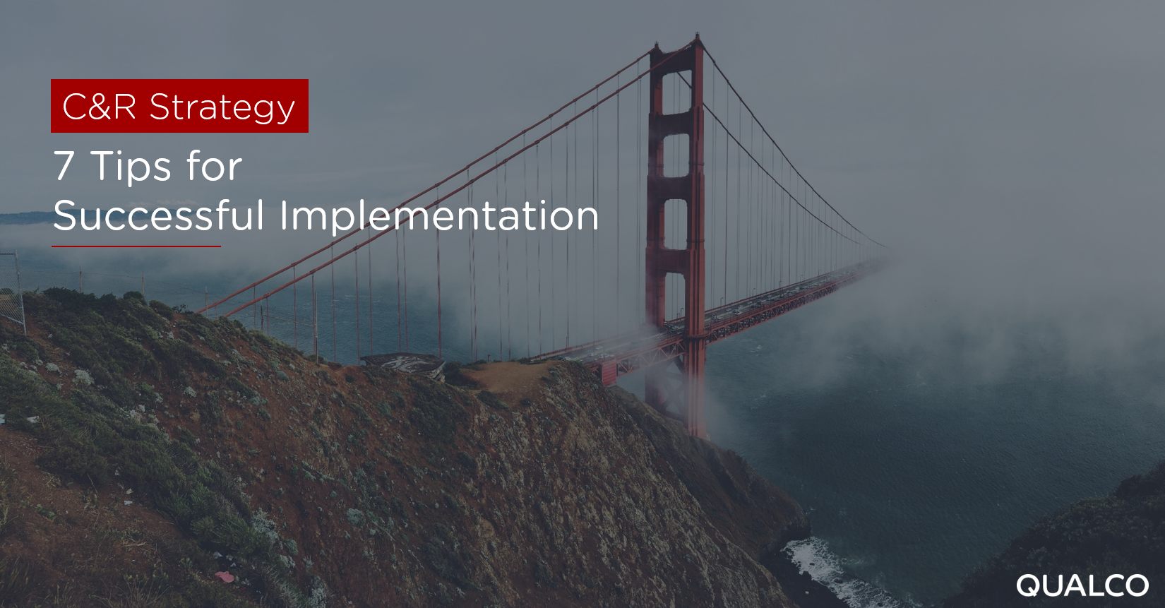 C&R Strategy: 7 Tips for Successful Implementation