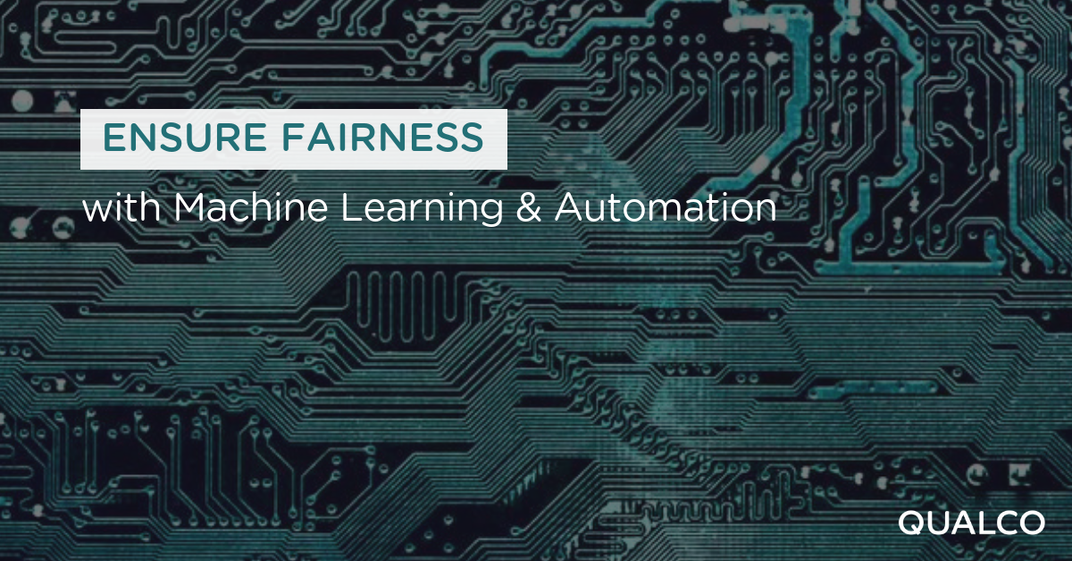 Ensuring Fairness with Machine Learning and Automation
